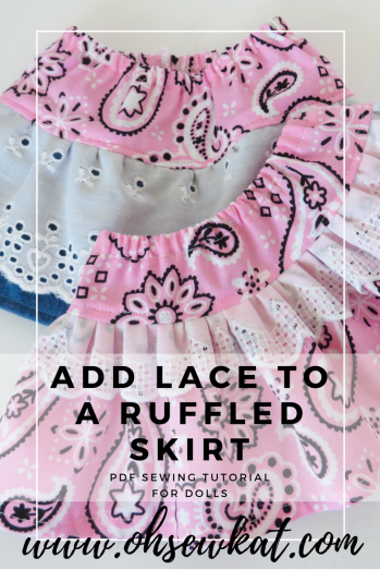 Add lace ruffle skirt tutorial by oh sew kat for dolls
