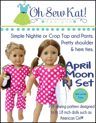Make your 18 inch doll pajamas or a nightshirt with the April Moon digital PDF sewing pattern by OH Sew Kat! Find easy to sew, simple doll clothes patterns for popular sized dolls like Wellie wishers and bitty baby too.