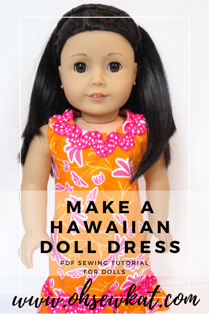 Make an easy, Hawaiian inspired MuuMuu doll dress for your 18 inch doll like Nanea. Easy Sunshine Dress beginner sewing pattern tutorial by Oh Sew Kat! Visit www.ohsewkat.com for a free trial skirt pattern. #nanea #ohsewkat #sewingpattern #dollclothes #easy #18inch