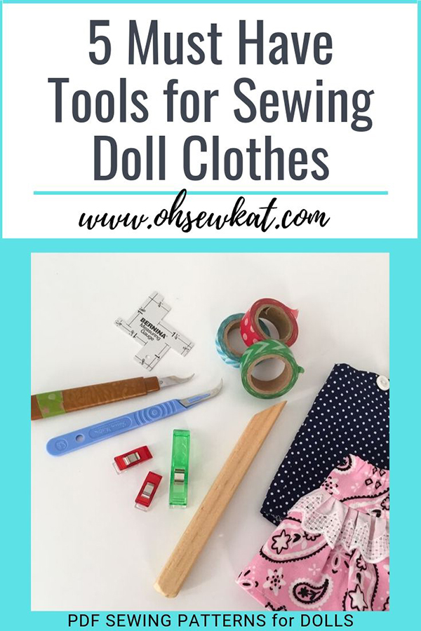 Best sewing notions and tools for sewing doll clothes. Find easy sewing PDF patterns to diy doll clothes from Oh Sew Kat! for popular doll sizes like 18 inch American Girl dolls, wellie wishers dolls and Disney Animators Dolls. #sewingnotions #besttools