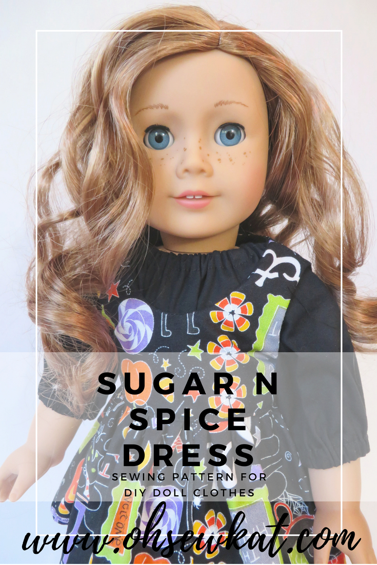 Simple sewing pattern for 18 inch doll clothes- the Sugar n Spice dress has lots of options. Try a free skirt pattern at www.ohsewkat.com. #dollclothes #sewingpattern #18inchdoll #american girl #ohsewkat