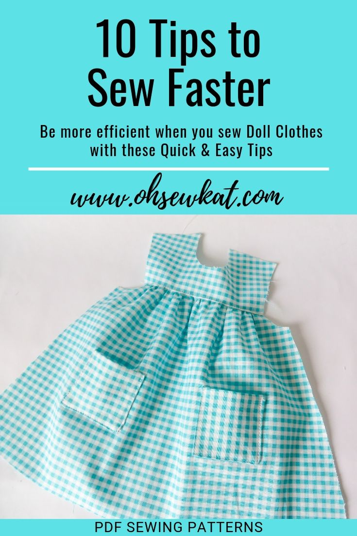 10 tips to sew faster when making doll clothes with PDF sewing patterns by Oh Sew Kat! Use these tips to make craft show sewing quicker and easier.  Easy doll clothes fit American Girl and other sized dolls.