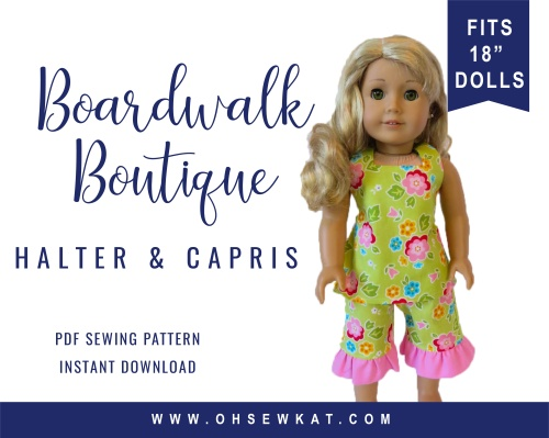 Easy sewing pattern for your 18 inch dolls- Boardwalk boutique Halter Top and Ruffled Capri pants by Oh Sew Kat! PDF patterns are print at home and easy to sew!
