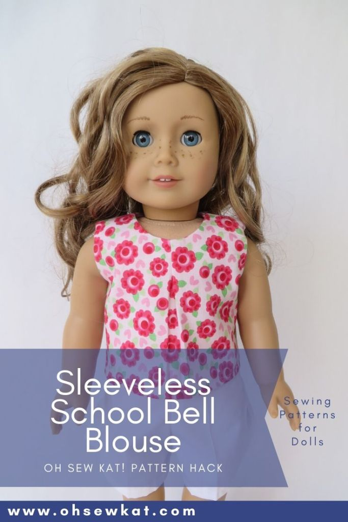 Make a cute, sleeveless top for your 18 inch doll with this easy pattern hack of the School Bell Blouse sewing pattern by Oh Sew Kat!