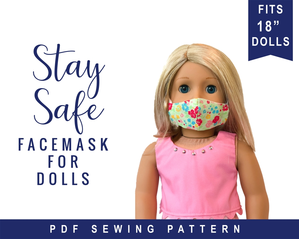 Let your 18 inch and other sized dolls and toys show your girl how to stay safe with this 3 page doll sized face mask tutorial.