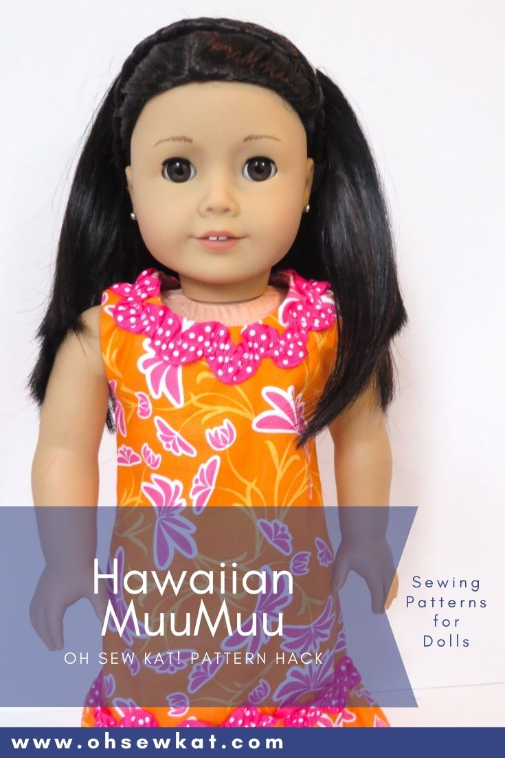 Make a muu muu for your 18 inch American Girl doll with this easy pattern hack of the Sunshine PDF sewing pattern from OhSewKat.