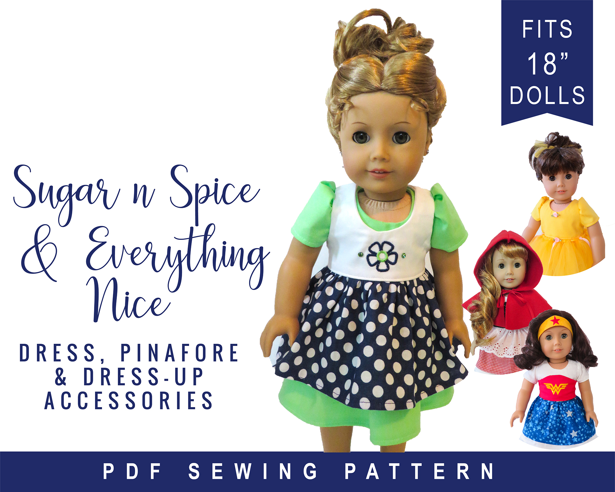 Easy sewing pattern for 18 inch dolls- dress, pinafore, cape, corset, tutu, apron, and overskirt. Mix and match to make Halloween costumes and 18 inch doll dresses.
